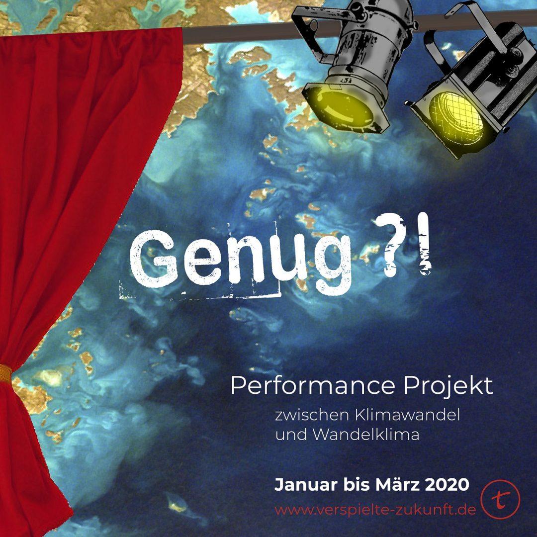 """""""Genug?! – Performance Projekt zwischen Klimawandel und Wandelklima"""""""